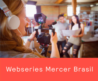 Webseries Mercer Brasil